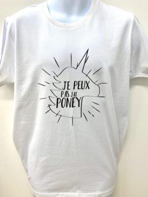T-shirt : Je peux pas j'ai poney