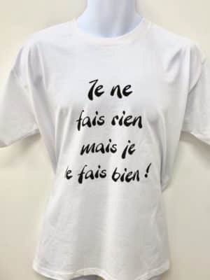 T-shirt : Je ne fais rien mais je le fais bien !